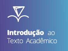 Imagem do curso Introdução ao Texto Acadêmico – 2ª edição