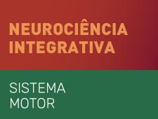 Imagem do curso Neurociência Integrativa – Sistema Nervoso Motor. Clique para acessar a página principal do curso.
