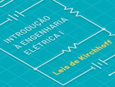 Imagem do curso Introdução à Engenharia Elétrica I – Leis de Kirchhoff. Clique para acessar a página principal do curso.