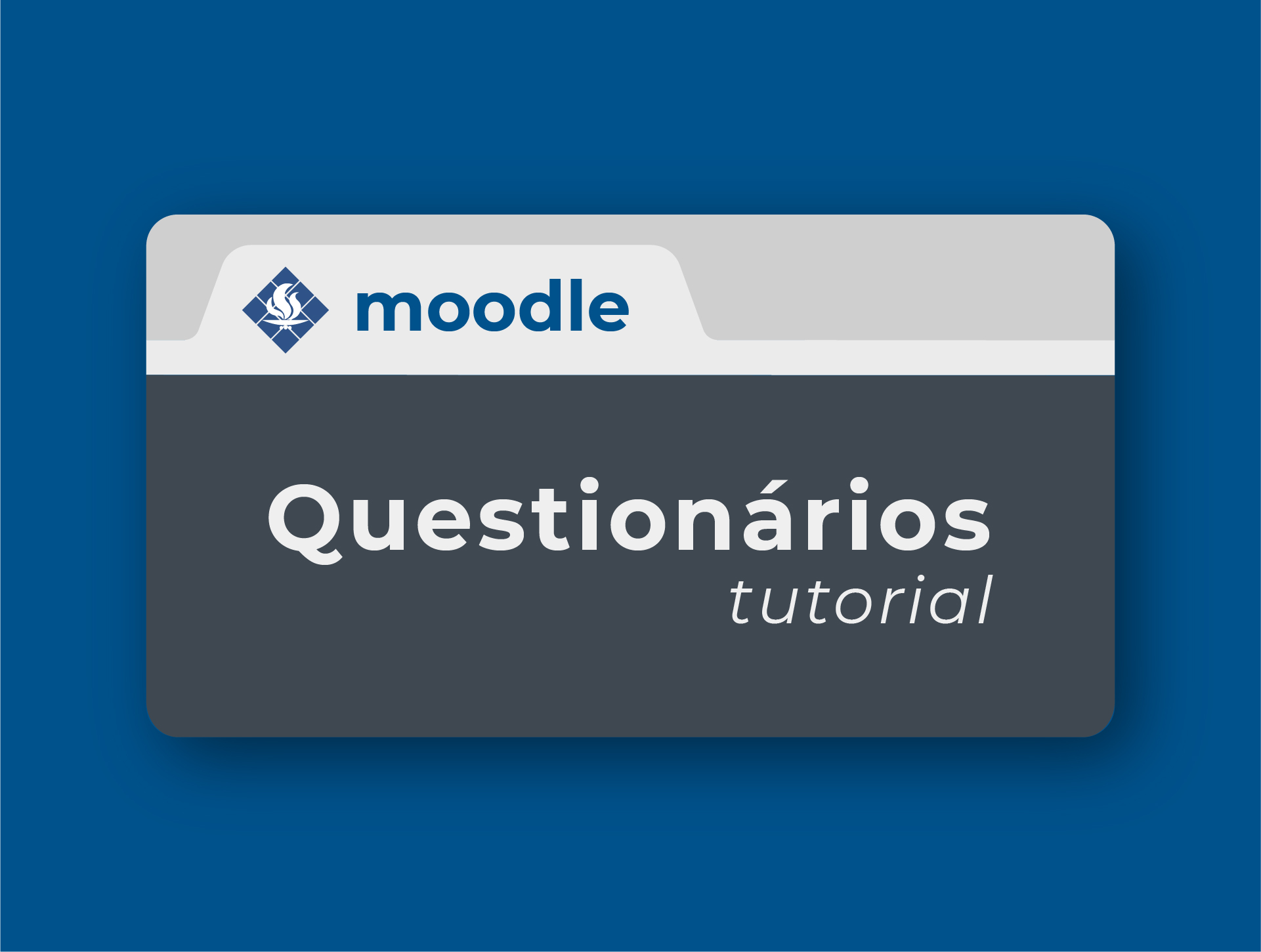 Imagem do curso Criando Questionários no Moodle. Clique para acessar a página principal do curso.