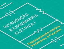 Imagem do curso Introdução à Engenharia Elétrica I –  Representação Icônica, Resistores e Funções