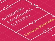 Imagem do curso Introdução à Engenharia Elétrica - Corrente Alternada I - 1ª edição.