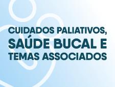 Imagem do curso Cuidados Paliativos, Saúde Bucal e Temas Associados - 1ª edição.