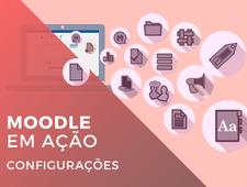 Imagem do curso Moodle em Ação: Configurações. Clique para acessar a página principal do curso.